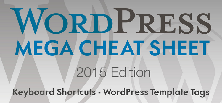 2015 WordPress Mega Cheat Sheet